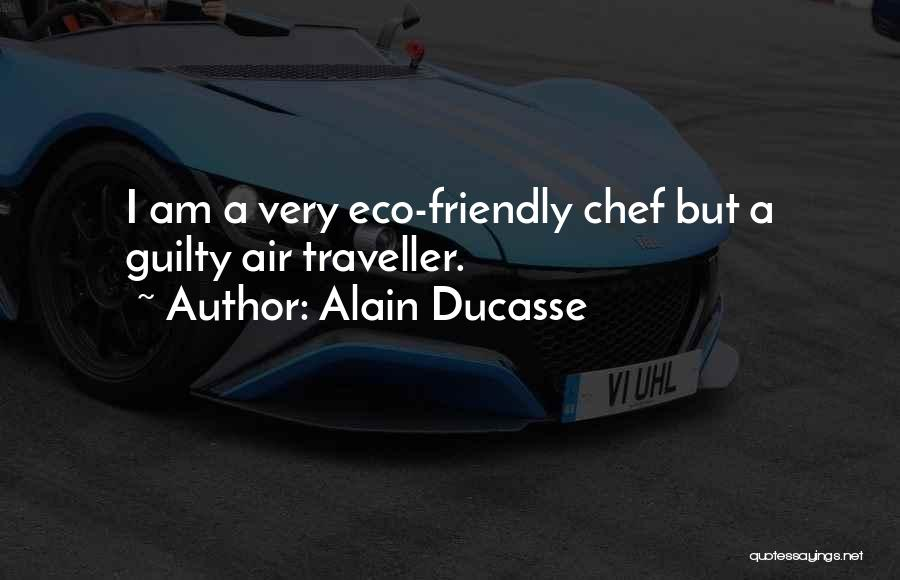 Yoga Yajnavalkya Quotes By Alain Ducasse