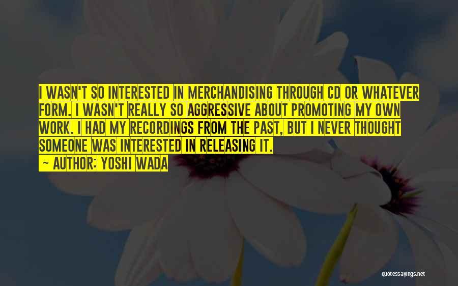 Yoshi Wada Quotes 1596523