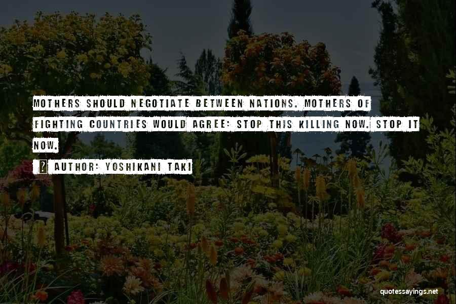 Yoshikani Taki Quotes 1279813