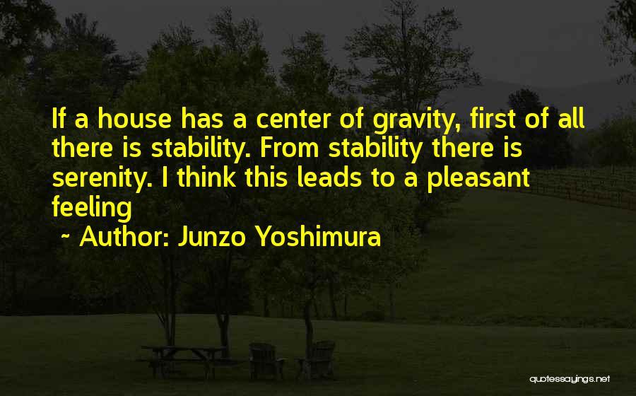 Yoshimura Quotes By Junzo Yoshimura
