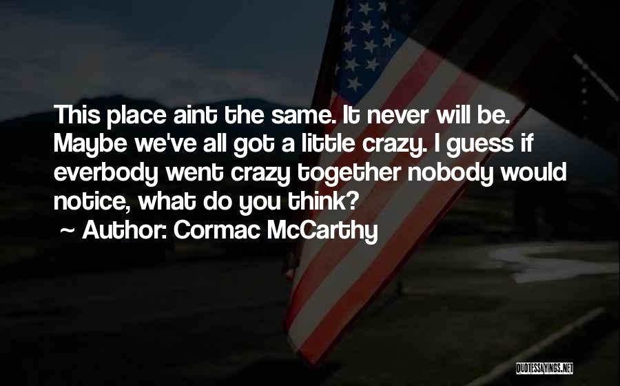 You Aint Mine Quotes By Cormac McCarthy