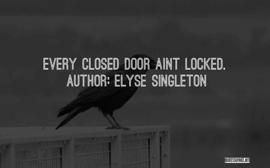 You Aint Mine Quotes By Elyse Singleton