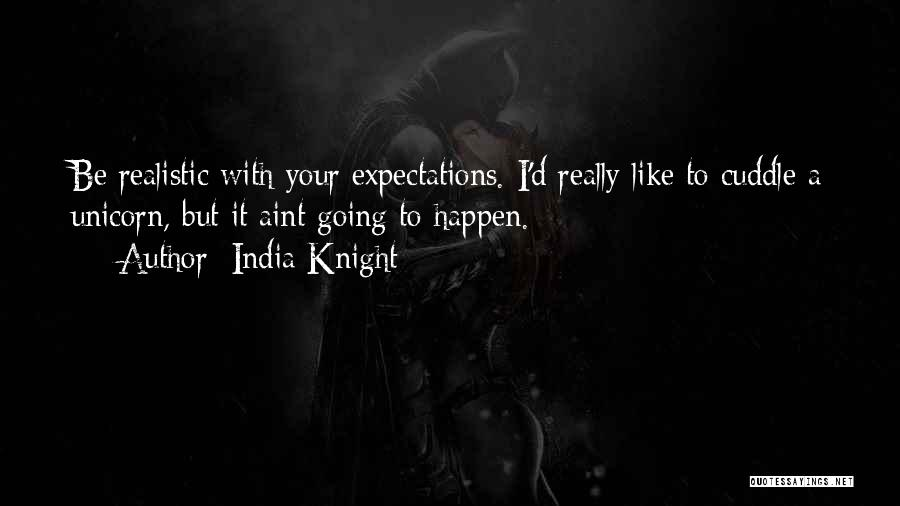 You Aint Mine Quotes By India Knight