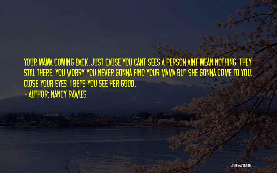 You Aint Mine Quotes By Nancy Rawles