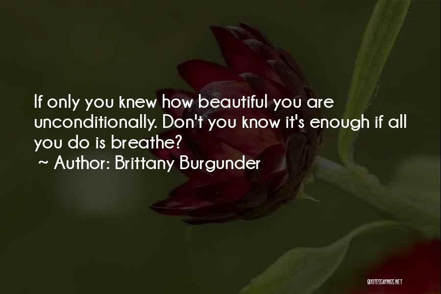 You All Are Beautiful Quotes By Brittany Burgunder