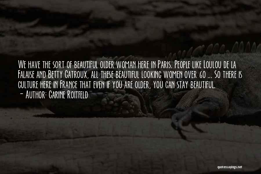 You All Are Beautiful Quotes By Carine Roitfeld