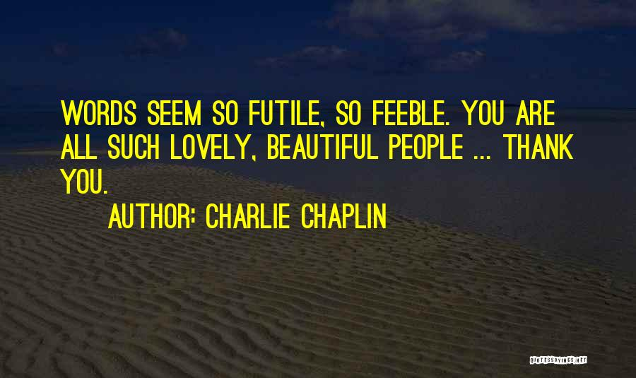You All Are Beautiful Quotes By Charlie Chaplin
