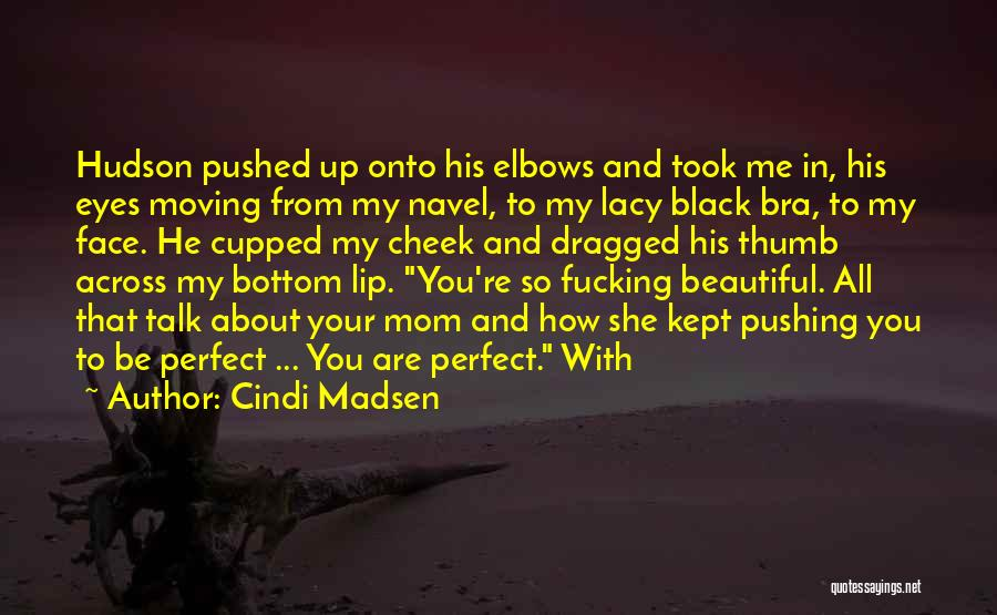 You All Are Beautiful Quotes By Cindi Madsen