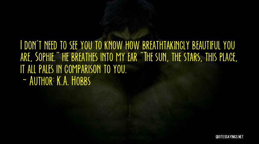 You All Are Beautiful Quotes By K.A. Hobbs