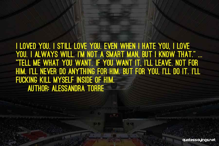 You Always Leave Me Quotes By Alessandra Torre