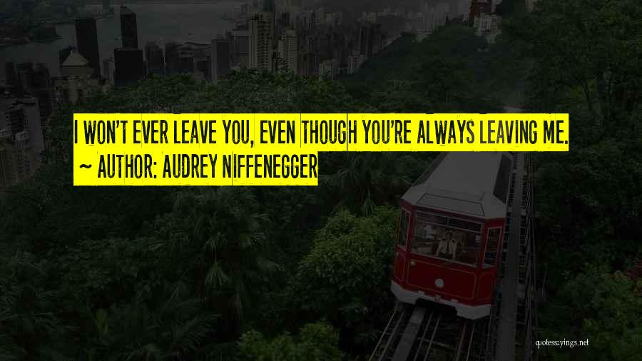 You Always Leave Me Quotes By Audrey Niffenegger