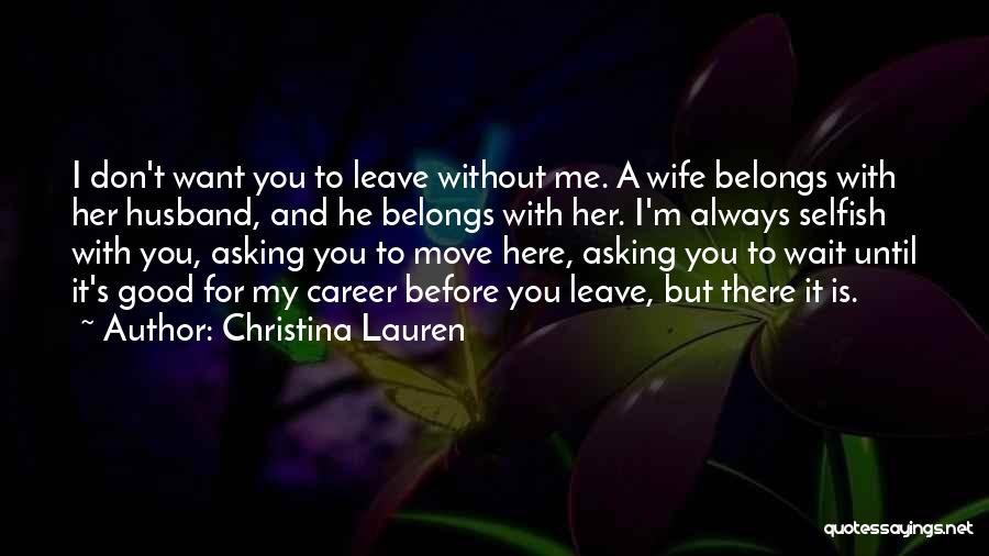 You Always Leave Me Quotes By Christina Lauren