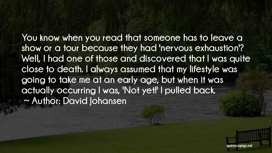 You Always Leave Me Quotes By David Johansen