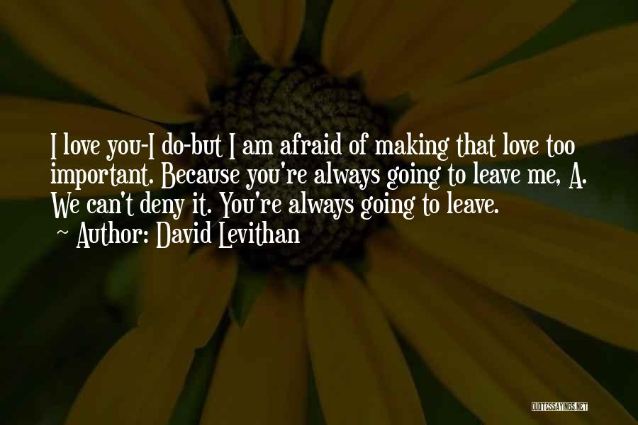 You Always Leave Me Quotes By David Levithan
