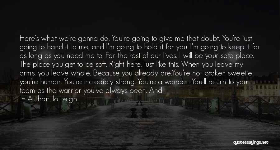 You Always Leave Me Quotes By Jo Leigh