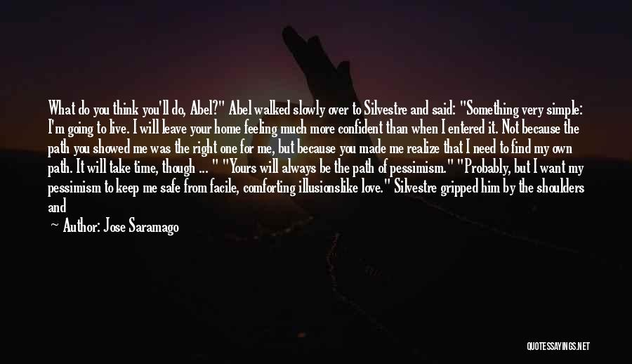 You Always Leave Me Quotes By Jose Saramago