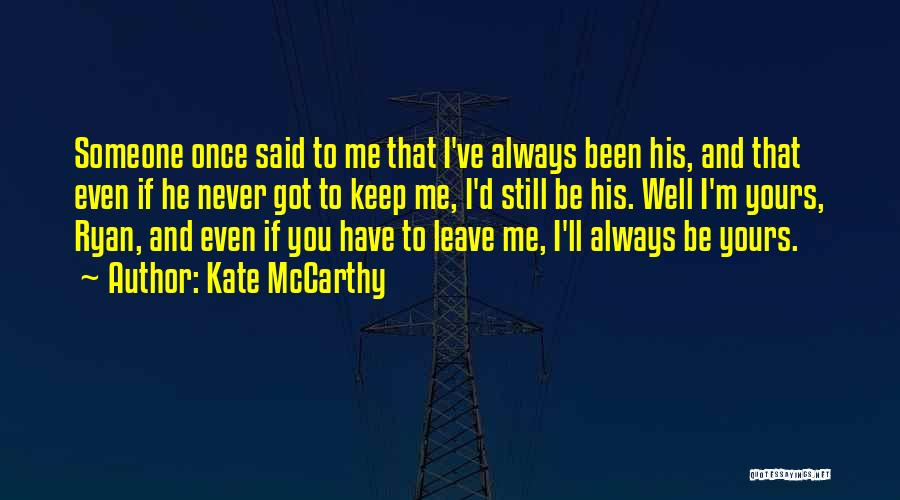 You Always Leave Me Quotes By Kate McCarthy