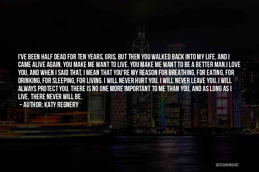 You Always Leave Me Quotes By Katy Regnery