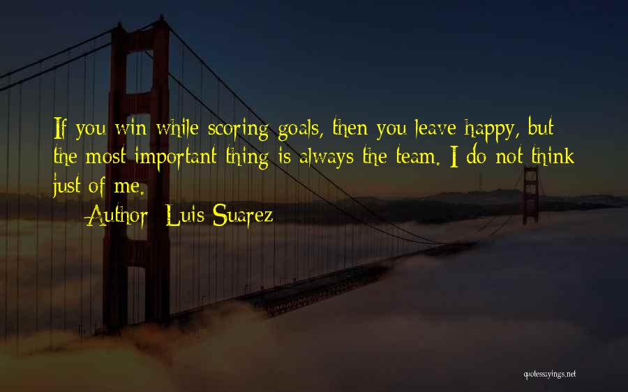 You Always Leave Me Quotes By Luis Suarez