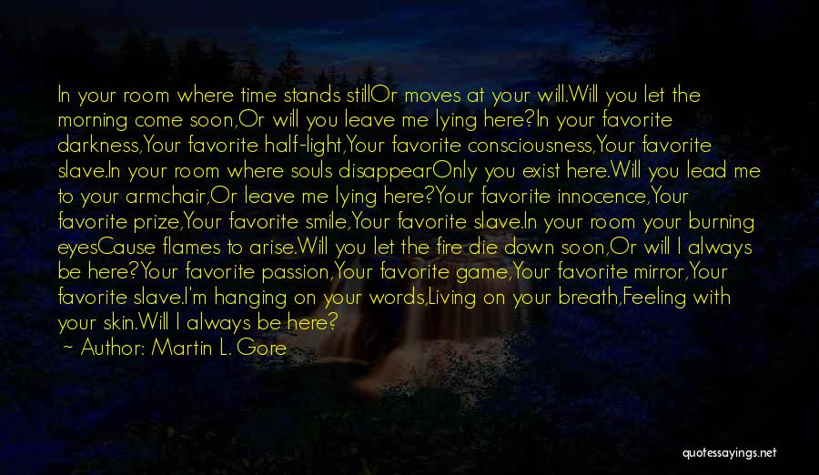 You Always Leave Me Quotes By Martin L. Gore