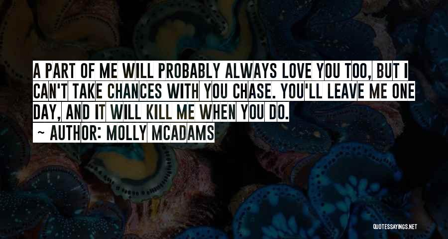 You Always Leave Me Quotes By Molly McAdams