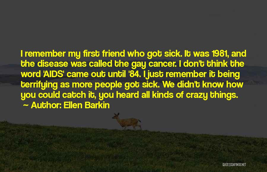 You And Your Best Friend Being Crazy Quotes By Ellen Barkin