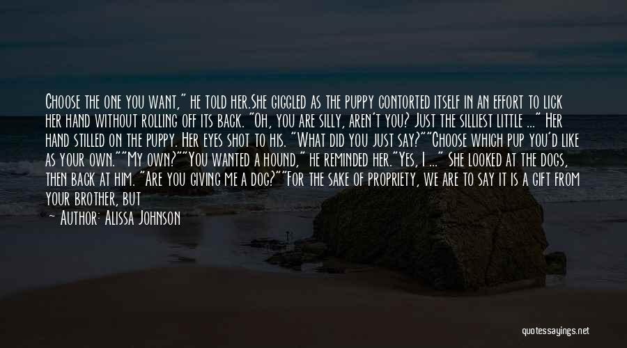 You And Your Puppy Quotes By Alissa Johnson
