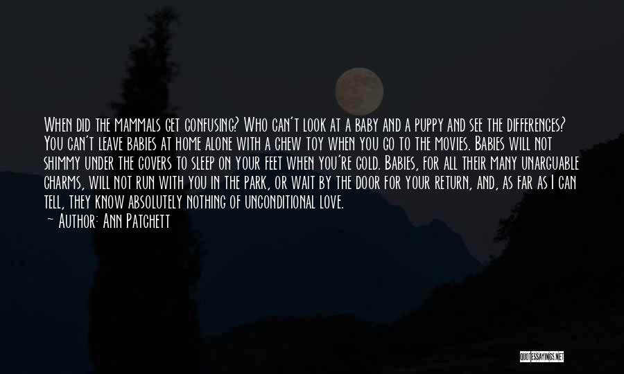You And Your Puppy Quotes By Ann Patchett