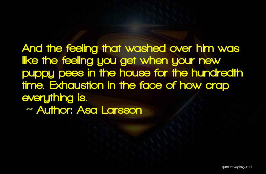 You And Your Puppy Quotes By Asa Larsson