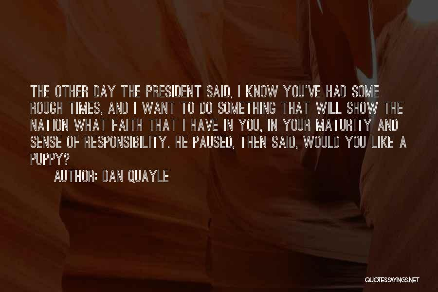 You And Your Puppy Quotes By Dan Quayle