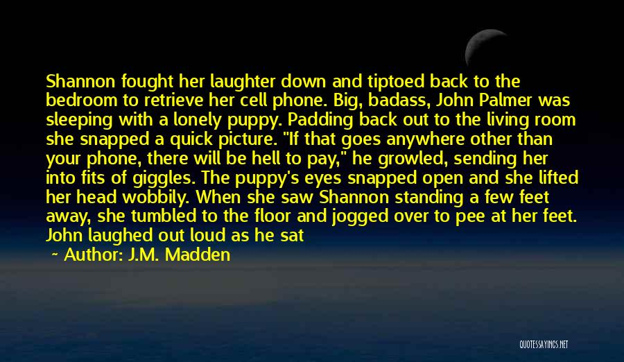 You And Your Puppy Quotes By J.M. Madden