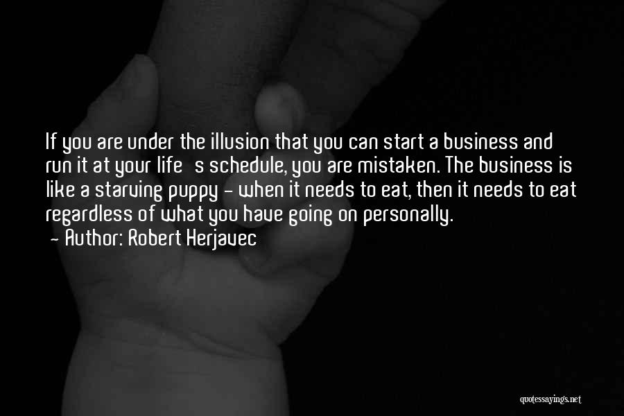 You And Your Puppy Quotes By Robert Herjavec