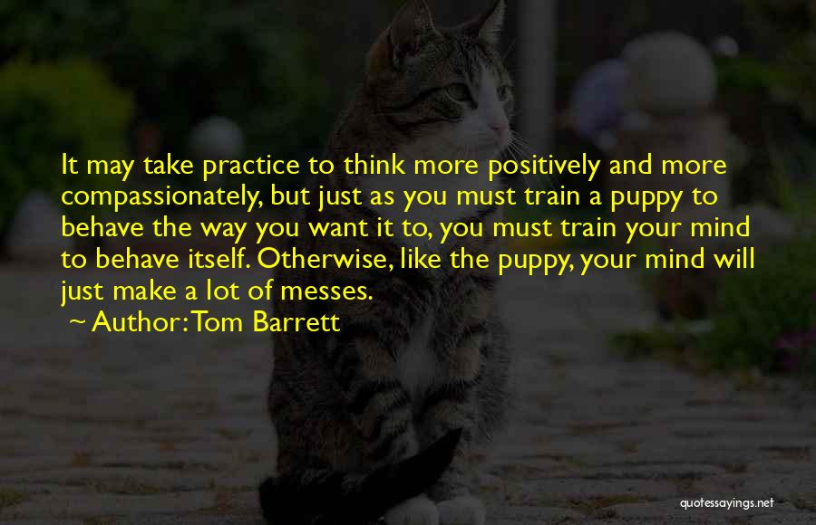 You And Your Puppy Quotes By Tom Barrett