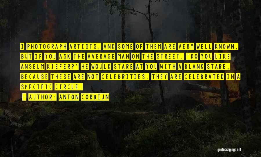 You Are A Circle Quotes By Anton Corbijn