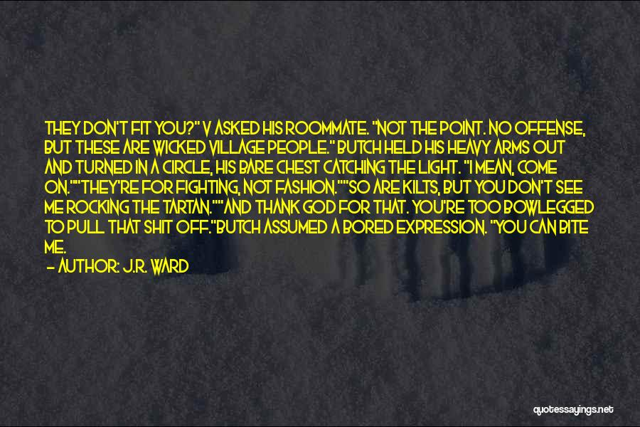 You Are A Circle Quotes By J.R. Ward