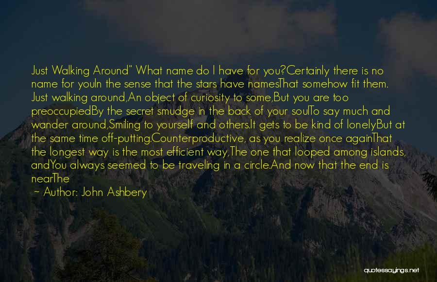 You Are A Circle Quotes By John Ashbery