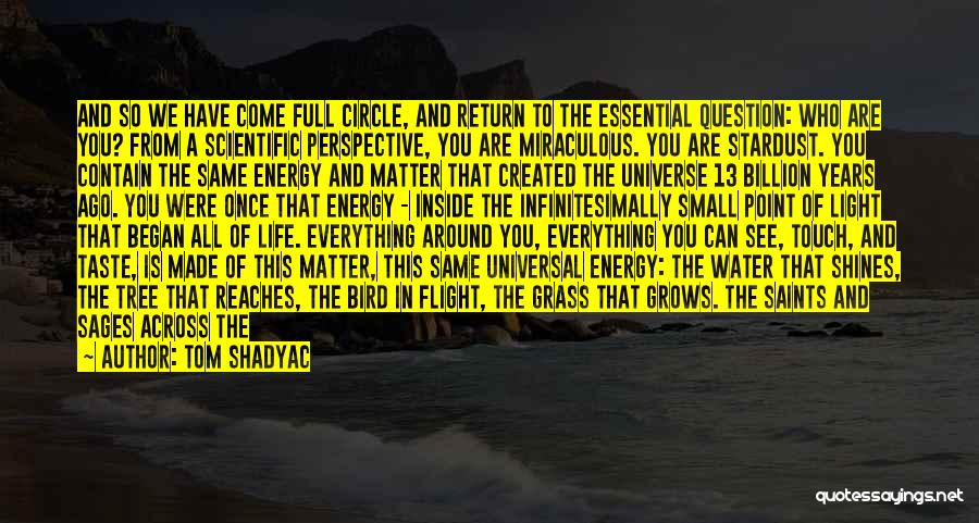 You Are A Circle Quotes By Tom Shadyac