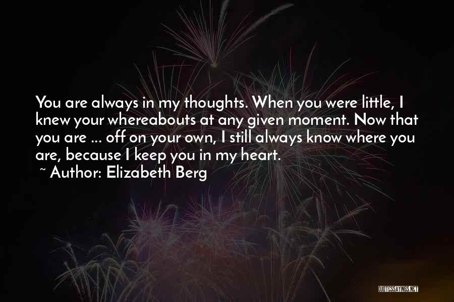 You Are Always In My Thoughts Quotes By Elizabeth Berg
