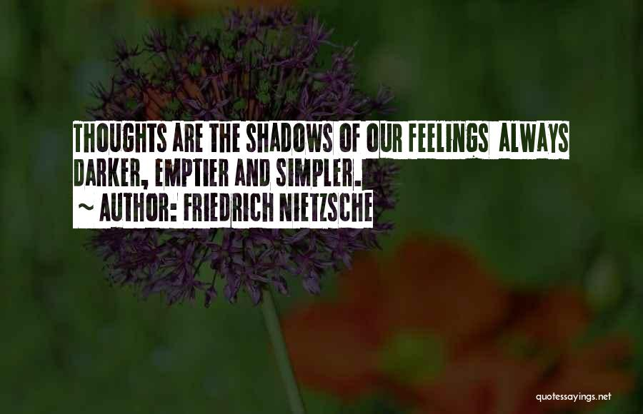 You Are Always In My Thoughts Quotes By Friedrich Nietzsche