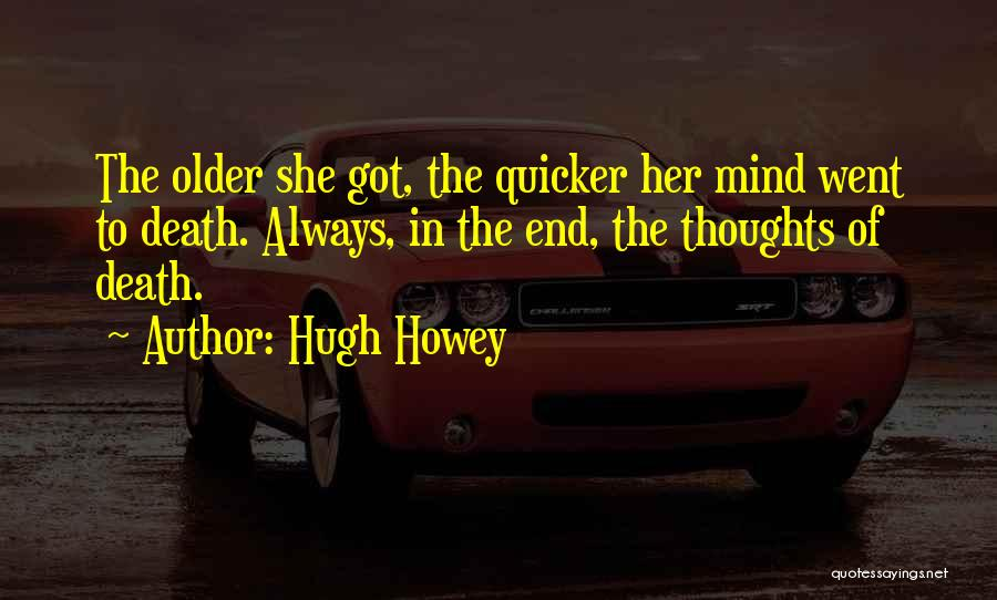 You Are Always In My Thoughts Quotes By Hugh Howey