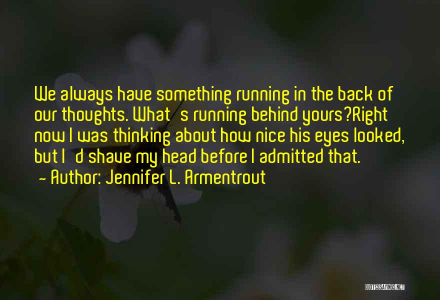You Are Always In My Thoughts Quotes By Jennifer L. Armentrout