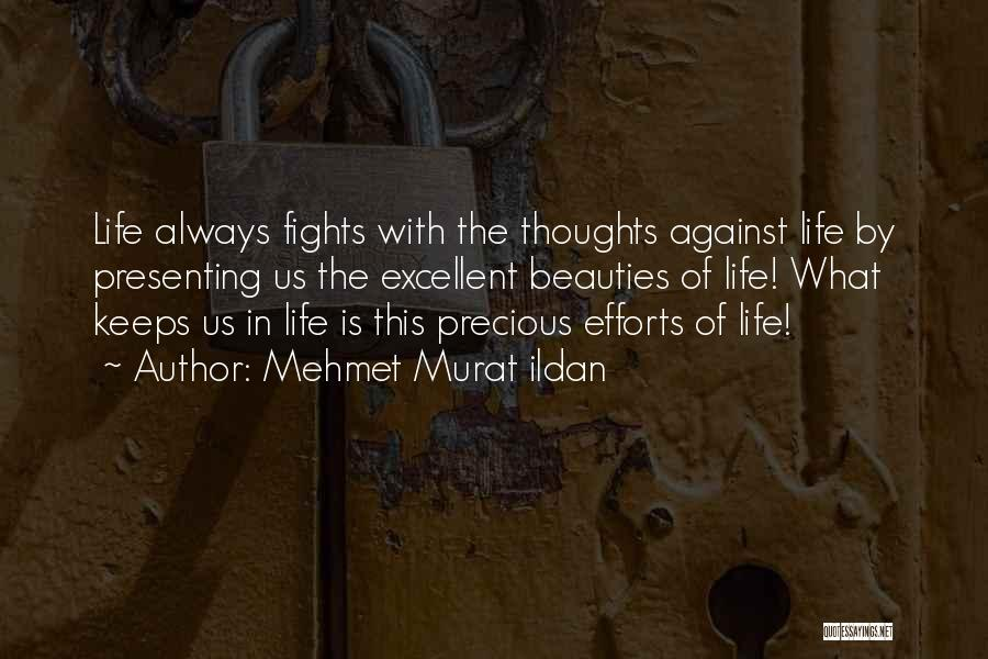 You Are Always In My Thoughts Quotes By Mehmet Murat Ildan