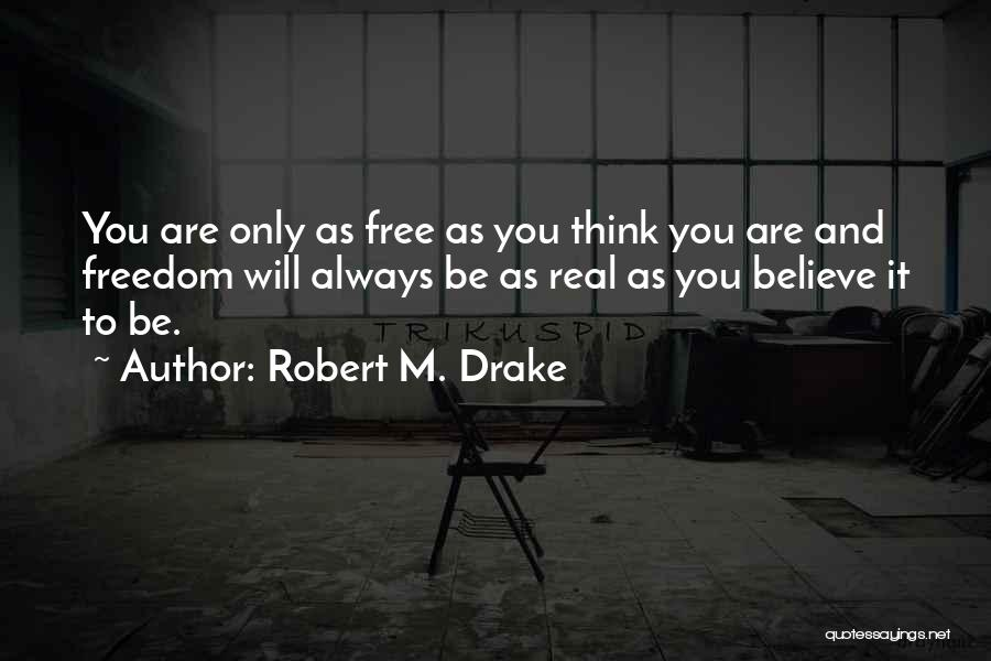 You Are Always In My Thoughts Quotes By Robert M. Drake
