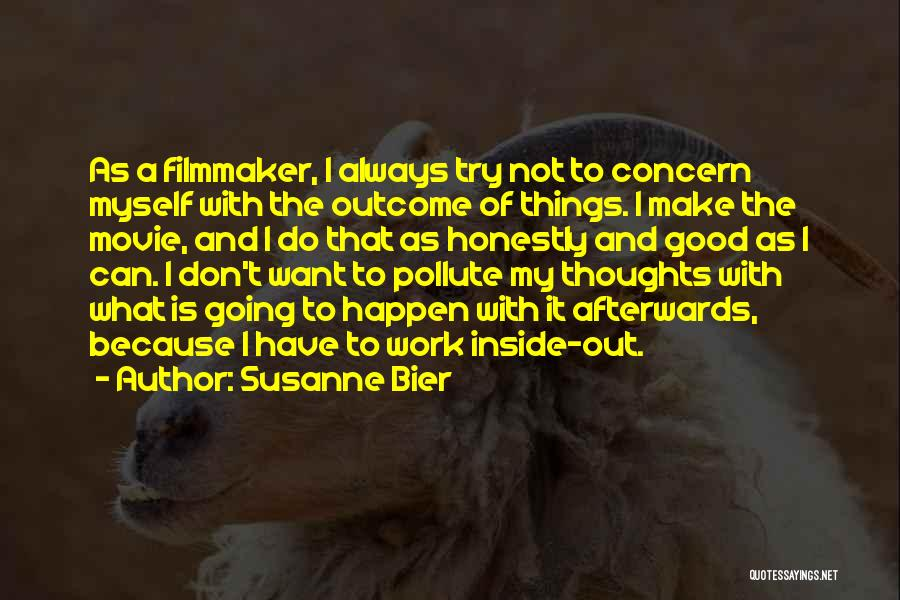 You Are Always In My Thoughts Quotes By Susanne Bier