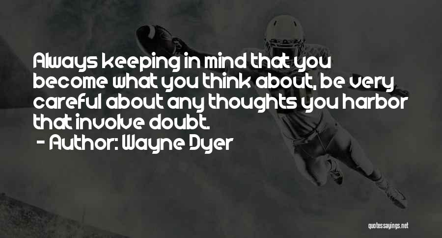 You Are Always In My Thoughts Quotes By Wayne Dyer