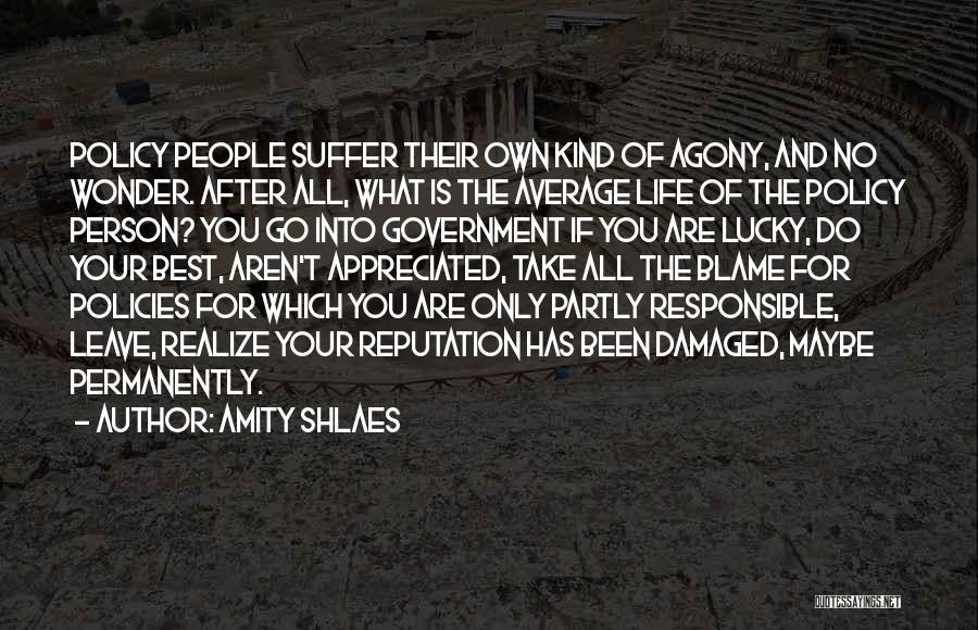 You Are Appreciated Quotes By Amity Shlaes