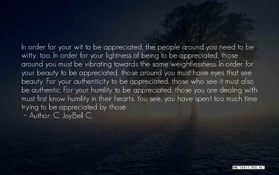 You Are Appreciated Quotes By C. JoyBell C.