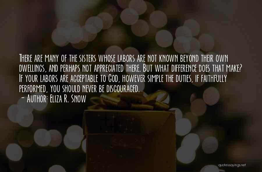 You Are Appreciated Quotes By Eliza R. Snow
