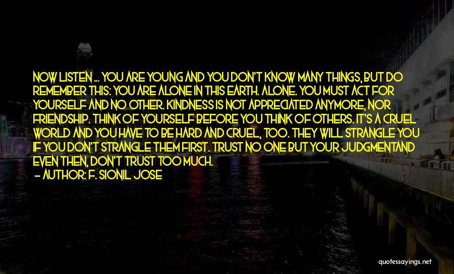 You Are Appreciated Quotes By F. Sionil Jose