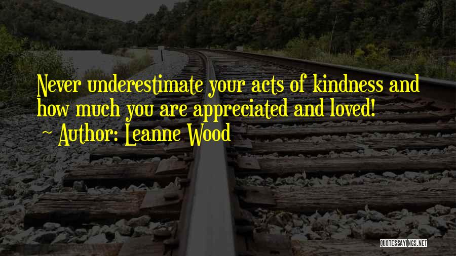 You Are Appreciated Quotes By Leanne Wood